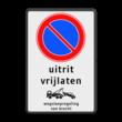 Parkeerverbod RVV E01 - eigen tekst - wegsleepregeling